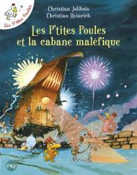 Les p'tites poules. Volume 15, Les p'tites poules et la cabane maléfique