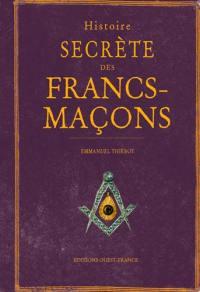 Histoire secrète des francs-maçons