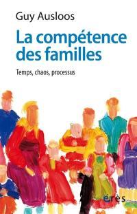 La compétence des familles : temps, chaos, processus