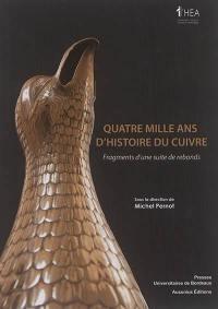 Quatre mille ans d'histoire du cuivre : fragments d'une suite de rebonds