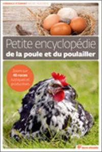 Petite encyclopédie de la poule et du poulailler : zoom sur 40 races rustiques et productives