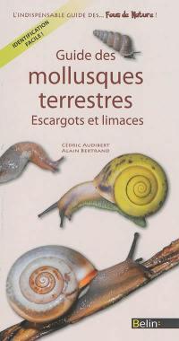 Guide des mollusques terrestres : escargots et limaces