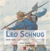 Leo Schnug (1878-1933) : héraut maudit d'un passé fantasmé