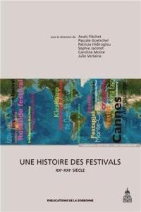 Une histoire des festivals : XXe-XXIe siècle