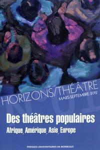 Horizons-Théâtre : revue d'études théâtrales. n° 1, Des théâtres populaires : Afrique, Amérique, Asie, Europe