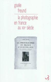 La photographie en France au dix-neuvième siècle