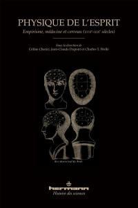 Physique de l'esprit : empirisme, médecine et cerveau (XVIIe-XIXe siècle)