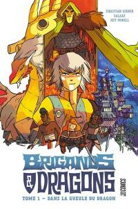 Brigands & dragons. Volume 1, Dans la gueule du dragon