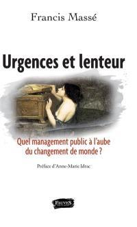 Urgences et lenteur : quel management public à l'aube du changement de monde ?