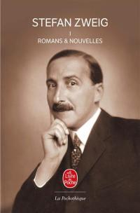 Stefan Zweig. Volume 1, Romans et nouvelles