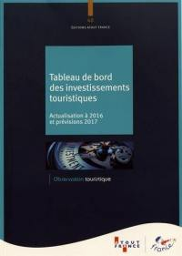 Tableau de bord des investissements touristiques : actualisation à 2016 et prévisions 2017