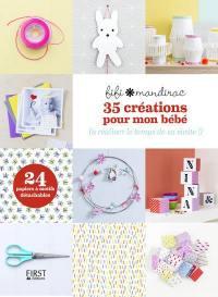35 créations pour mon bébé : à réaliser le temps de sa sieste !