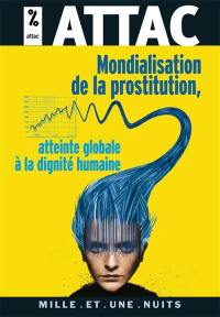 Mondialisation de la prostitution, atteinte globale à la dignité humaine