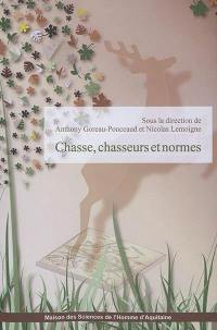 Chasse, chasseurs et normes