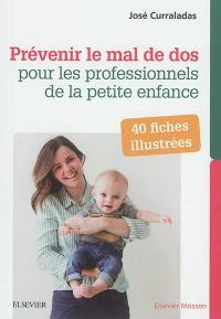 Prévenir le mal de dos pour les professionnels de la petite enfance : 40 fiches illustrées