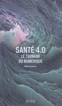 Santé 4.0 : le tsunami du numérique