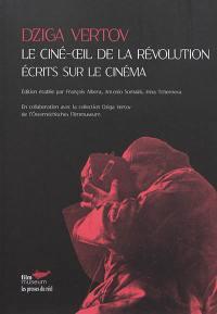 Le ciné-oeil de la révolution