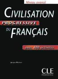 Civilisation progressive du français, niveau avancé : avec 400 activités