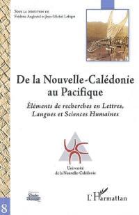 De la Nouvelle-Calédonie au Pacifique : éléments de recherches en lettres, langues et sciences humaines
