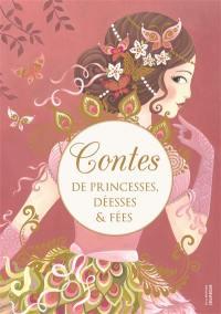 Contes de princesses, déesses & fées
