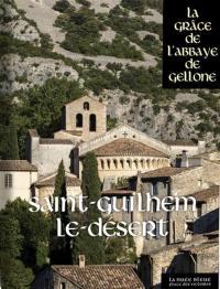 Saint-Guilhem-le-Désert : la grâce de l'abbaye de Gellone