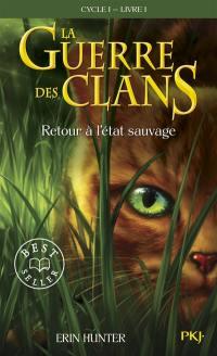 La guerre des clans. Volume 1, Retour à l'état sauvage