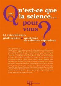Qu'est-ce que la science... pour vous ?. Volume 2, Qu'est-ce que la science... pour vous ?