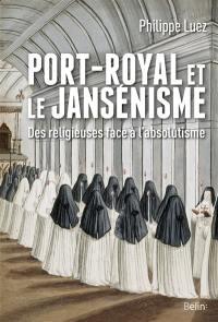 Port-Royal et le jansénisme : des religieuses face à l'absolutisme