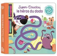 Super-doudou, le héros du dodo