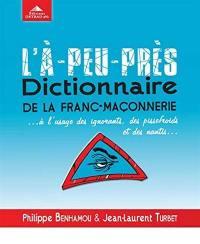L'à-peu-près dictionnaire de la franc-maçonnerie...