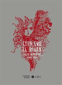 Lyon sur le divan, les métamorphoses d'une ville