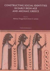 Constructing social identities in Early Iron Age and Archaic Greece