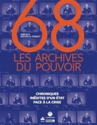 68 : les archives du pouvoir : chroniques inédites d'un Etat face à la crise