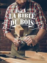 La bible du bois