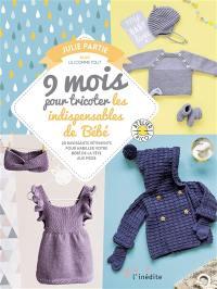 9 mois pour tricoter les indipensables de bébé