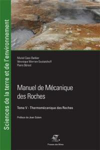 Manuel de mécanique des roches. Volume 5, Thermodynamique des roches