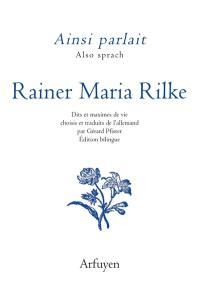 Ainsi parlait Rainer Maria Rilke = Also sprach Rainer Maria Rilke