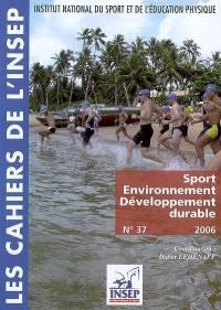 Cahiers de l'Insep (Les). n° 37, Sport, environnement, développement durable