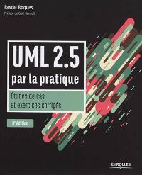 UML 2.5 par la pratique : études de cas et exercices corrigés