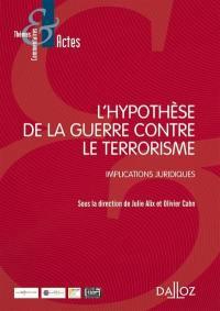 L'hypothèse de la guerre contre le terrorisme : implications juridiques