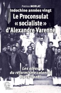 Indochine années vingt, Le proconsulat socialiste d'Alexandre Varenne