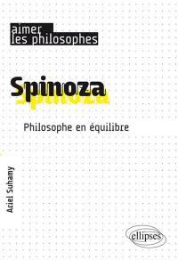 Spinoza : philosophe en équilibre