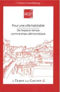 Pour une ville habitable : de l'espace-temps comme enjeu démocratique