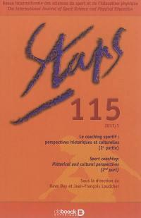 Staps. n° 115, Le coaching sportif : perspectives historiques et culturelles (2e partie) = Sport coaching : historical and cultural perspectives (2nd part)