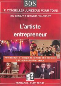 L'artiste entrepreneur : petit manuel à l'usage des artistes à la recherche d'un statut