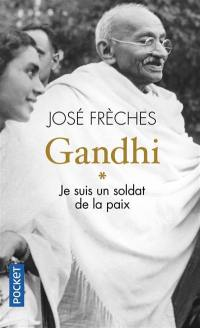 Gandhi. Volume 1, Je suis un soldat de la paix