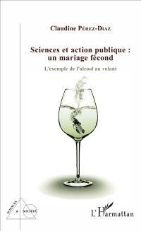 Sciences et action publique : un mariage fécond : l'exemple de l'alcool au volant