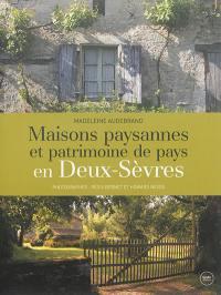 Maisons paysannes et patrimoine de pays en Deux-Sèvres