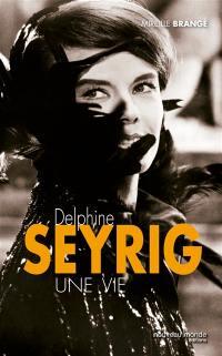 Delphine Seyrig, une vie