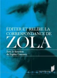 Editer et relire la correspondance de Zola